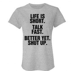 Life Is Short Talk Fast