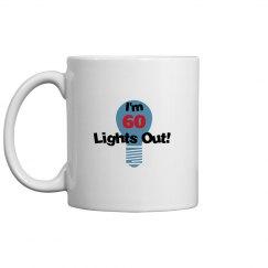 I'm 60, lights out