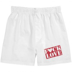 Fuck Love Boxer for him