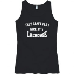 Can't play nice, it's lacrosse