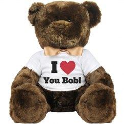 I love you Bob Valentine Bear