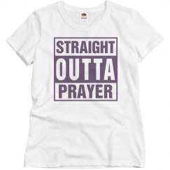 Straight outta Prayer Shirt