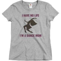 I have no life dance mom