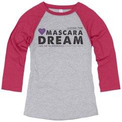 Living the Mascara Dream Shirt