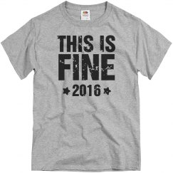This Is Fine 2016