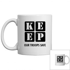 KEEP OUR TROOPS SAFE