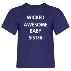 Wicked awesome baby sister