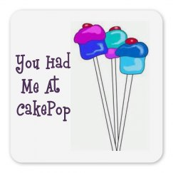 you had me at cakepop