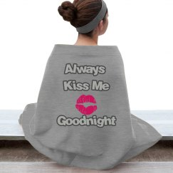 Always Kiss Me Goodnight Stadium Blanket