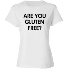 Are You Gluten Free White Shirt