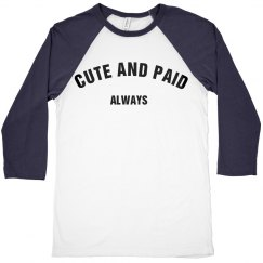 CUTE AND PAID ALWAYS