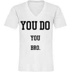 You do you bro.