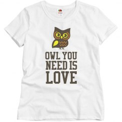 Owl You Need Shirt