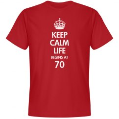 Keep calm life begins at 70