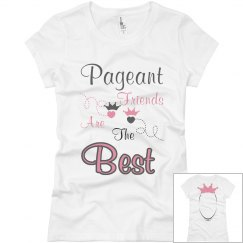 Pageant Friends Sign Me Tee
