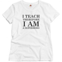 I teach therefore I am a superhero