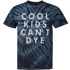 Cool Kids Can't Dye