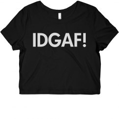 idgaf crop top