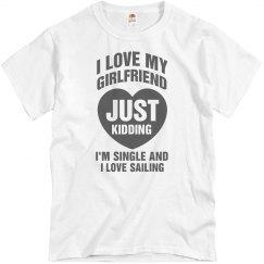I love my girlfriend, just kidding I love sailing