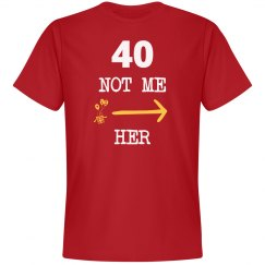 40 not me her
