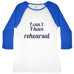 I can't rehearsal