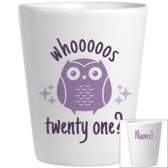 21st Bday Owl Shotglass