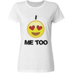 I love Me Too Tee