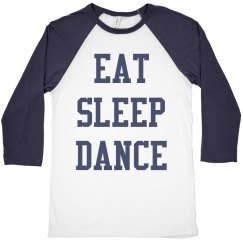Eat, sleep, dance