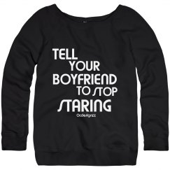 Tell Your Boyfriend Stop Staring