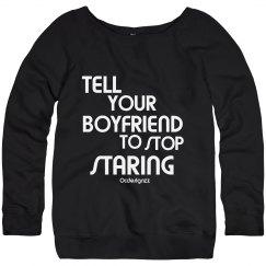 Tell Your Boyfriend Stop Staring