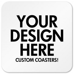 Design Your Own Coaster