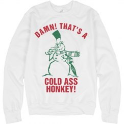 Cold Ass Honkey Sweater