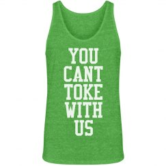 cant toke with us weed tank