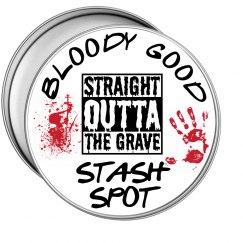 BLOODY GOOD STASH SPOT