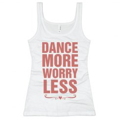 Dance More Worry Less