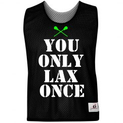 You Only Lax Once Lacrosse Pinnie