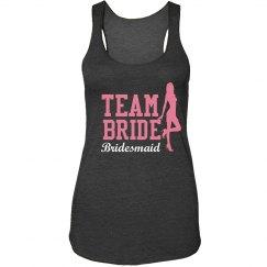 Team Bride's Bridesmaid