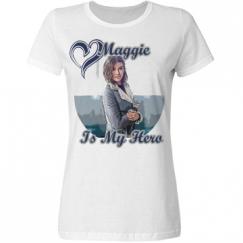 Ladies Maggie Is My Hero Tee