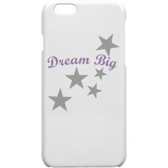 Dream Big iPhone 6 Case