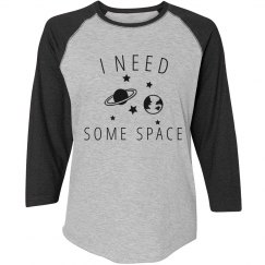 I Need Some Space Shirt