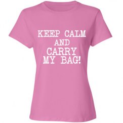 Keep Calm And Carry My Bag!