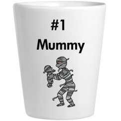 #1 mummy shot glass