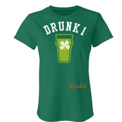 St. Patrick's Drunk 1 Girl Shirt