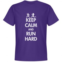 Keep calm and run hard
