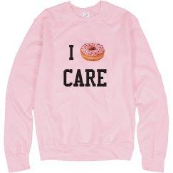 I Donut Care Pullover
