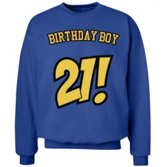 21st B-day Boy Sweatshirt