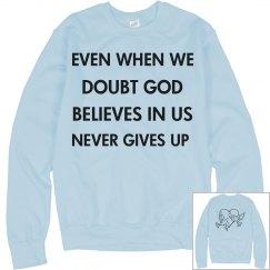 Even When We Doubt God Believes