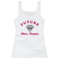 Future Mrs. Custom Last Name