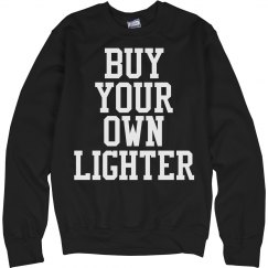 buy your own lighter