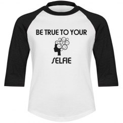 be true to your selfie